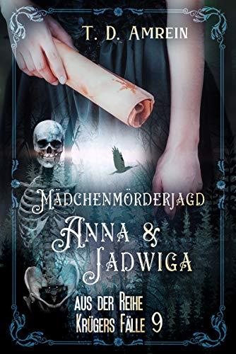 Buchseite und Rezensionen zu 'Anna und Jadwiga: Mädchenmörderjagd (Krügers Fälle 9)' von T. D. Amrein