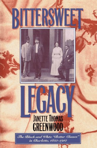 Bittersweet Legacy: The Black and White Better Classes in Charlotte, 1850-1910 (Fred W. Morrison Series in Southern Studies) (English Edition)
