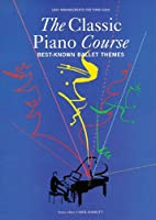 The Classic Piano Course: Best-known Ballet Themes