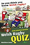 Welsh Rugby Quiz: So You Think You Know Welsh Rugby?