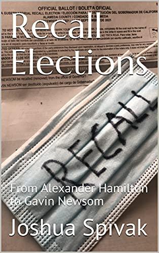 Recall Elections: From Alexander Hamilton to Gavin Newsom