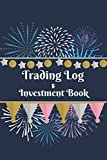 Trading Log and Investment Book: Log And Track Your Trades,Day Trading Log,Stock Trading...