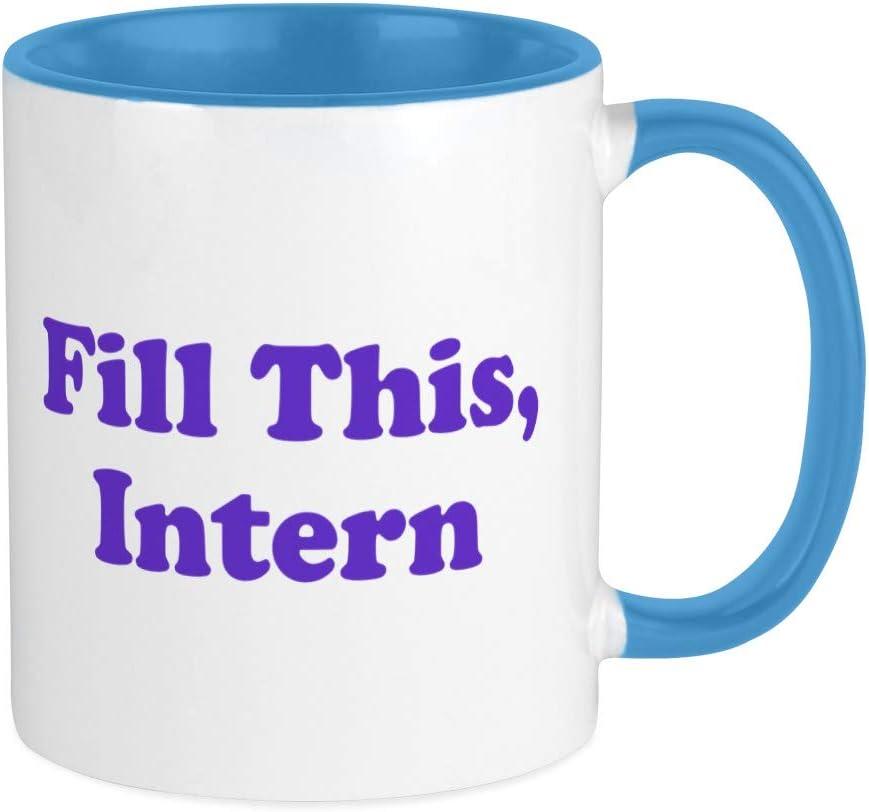 CafePress Fill This Intern Coffee Mug Mug 11 oz Ceramic Mug 562091420
