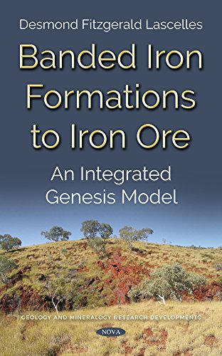 Lascelles, D: Banded Iron Formations to Iron Ore (Geology and Mineralogy Research Developments)