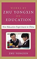 New Education Experiment in China (Works by Zhu Yongxin on Education)