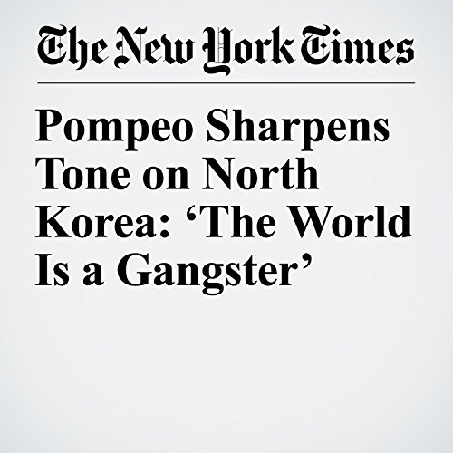 Pompeo Sharpens Tone on North Korea: 'The World Is a Gangster' copertina