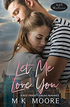 Let Me Love You (425 Madison Avenue Book 2) by [M.K. Moore]