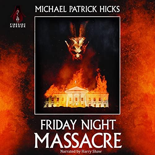 Friday Night Massacre Audiobook By Michael Patrick Hicks cover art