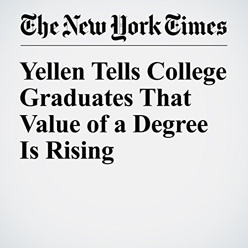 Yellen Tells College Graduates That Value of a Degree Is Rising cover art