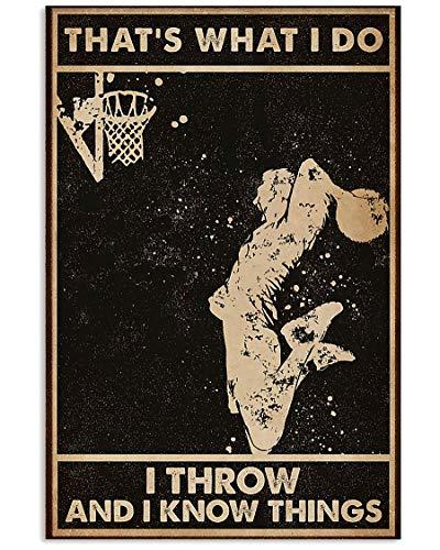 Letreros para decoración de pared, diseño de baloncesto con texto en inglés 'That's What I Do I Throw and I Know Things