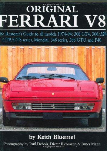 Original Ferrari V8: The Restorer's Guide for all models, 1974-1994: 308 GT4, 308/328 GTB/GTS series, Mondial, 348 series, 288 GTO and F40