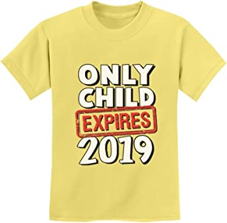 Tstars - Funny Only Child Expires 2019 - Elder Sibling Youth Kids T-Shirt
