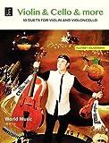 Violin & Cello & More: 10 Duette. für Violine und Cello. Spielpartitur.