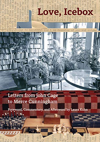 Love, Icebox: Letters from John Cage to Merce Cunningham (THE JOHN CAGE T)