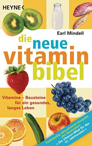 Die neue Vitamin-Bibel: Vitamine - Bausteine für ein gesundes, langes Leben  - (German Edition)