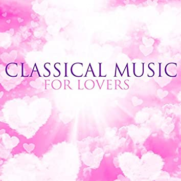 Classical Music For Lovers