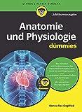 Anatomie und Physiologie für Dummies Jubiläumsausgabe - Donna Rae Siegfried