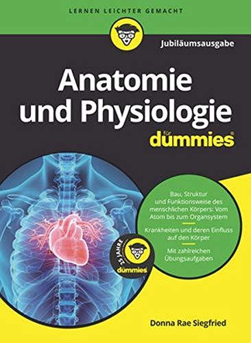 Anatomie und Physiologie für Dummies Jubiläumsausgabe