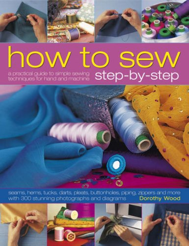 Buy Cheap How to Sew Step-by-Step: Sewing techniques made simple for hand and machine, with 350 colo...