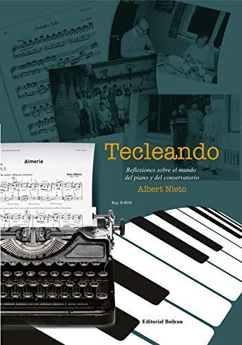 Tecleando. Reflexiones Sobre El Mundo Del Piano y Del Conservatorio (B.4034)