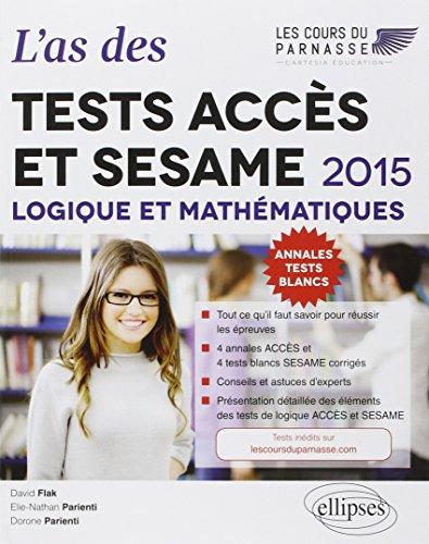 L'as des tests ACCÈS et SESAME : Logique et Mathématiques, 2015