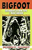 Bigfoot Encounters in New York & New England: Documented Evidence, Stranger than Fiction