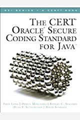 CERT Oracle Secure Coding Standard for Java, The (SEI Series in Software Engineering) Kindle Edition