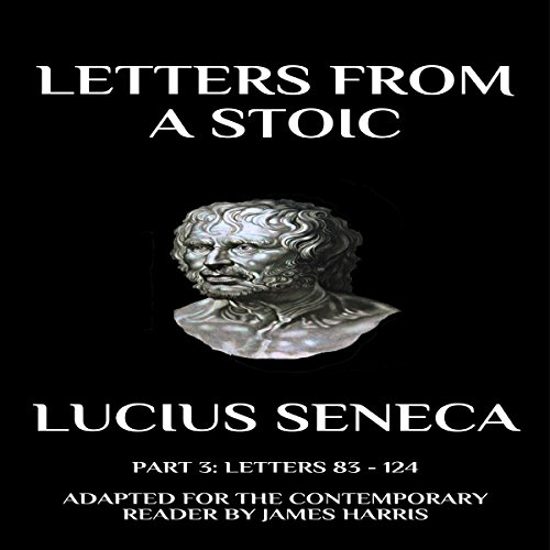 Letters from a Stoic: Part 3 (Letters 83 - 124) cover art