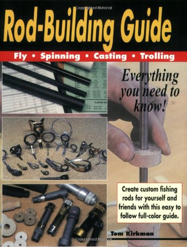 Rod Building Guide: Fly, Spinning, Casting, Trolling