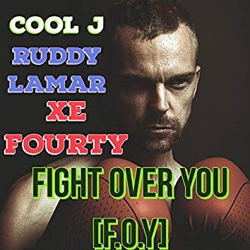 FIGHT OVER YOU [F.O.Y]