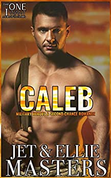 Caleb: A Contemporary Military Romantic Suspense (The One I Want Book 3) by [Ellie Masters, Jet Masters]
