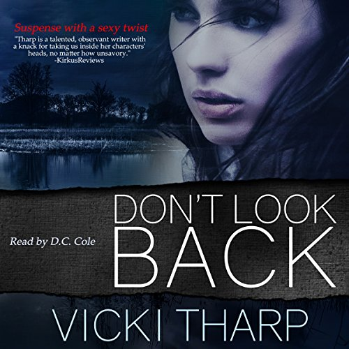Don't Look Back                   By:                                                                                                                                 Vicki Tharp                               Narrated by:                                                                                                                                 D. C. Cole                      Length: 9 hrs and 16 mins     21 ratings     Overall 4.4