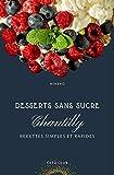 Chantilly: Desserts sans sucre (Recettes cétogènes de Céto Club) (French Edition)