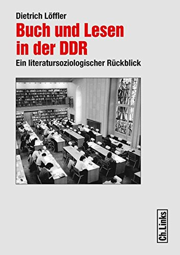 Buch und Lesen in der DDR: Ein literatursoziologischer Rückblick
