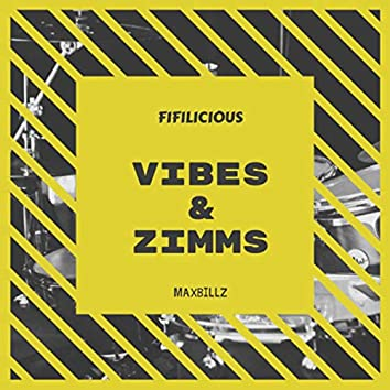Vibes & Zimms