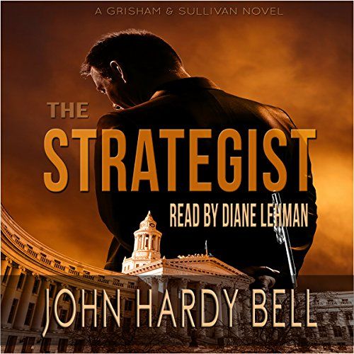 The Strategist     Grisham & Sullivan, Book 1              Written by:                                                                                                                                 John Hardy Bell                               Narrated by:                                                                                                                                 Diane Lehman                      Length: 10 hrs and 21 mins     1 rating     Overall 4.0