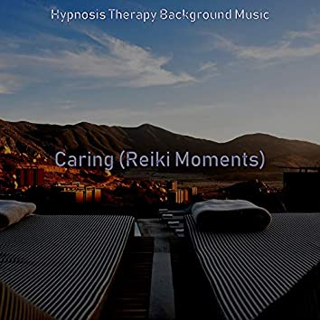 Caring (Reiki Moments)