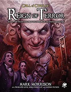 Reign of Terror: Epic Call of Cthulhu Adventures in Revolutionary France