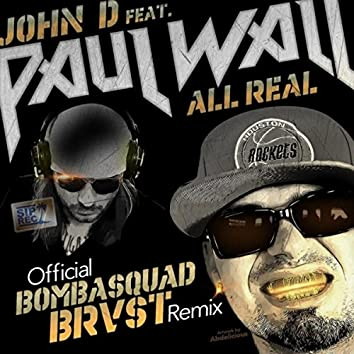 All Real (Bombasquad Brvst Remix) [feat. Paul Wall]