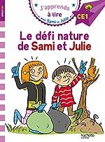 Sami et Julie CE1 Le défi Nature de Sami et Julie d'Emmanuelle Massonaud