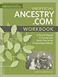 Unofficial Ancestry.com Workbook: A How-To Manual for Tracing Your Family Tree on the #1 Genealogy Website (English Edition)
