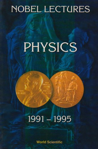 Gosta, E: Nobel Lectures In Physics, Vol 7 (1991-1995) (Nobel Lectures, Including Presentation Speeches and Laureate)