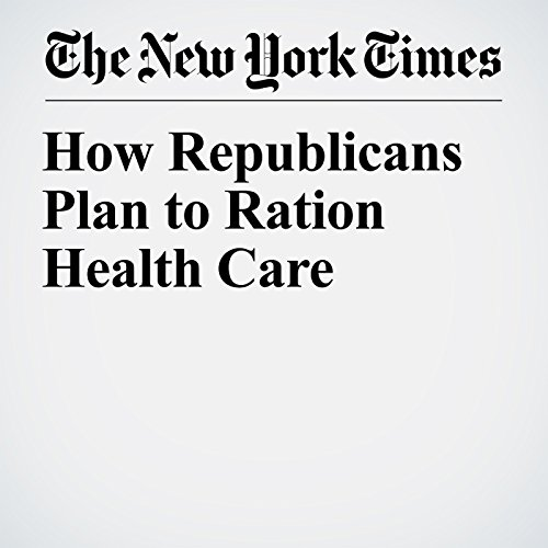 How Republicans Plan to Ration Health Care copertina