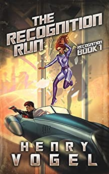 The Recognition Run: Recognition Book 1 by [Henry Vogel]