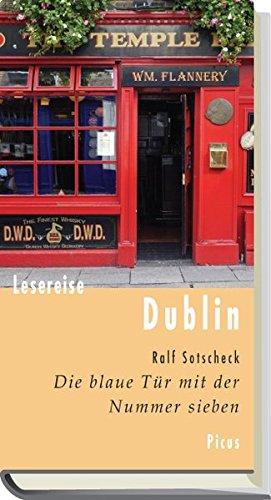 Lesereise Dublin: Die blaue Tür mit der Nummer sieben (Picus Lesereisen)