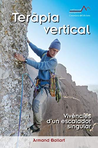 Teràpia Vertical: Vivències d'un escalador singular: 6 (Annapurna)