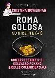 Roma golosa. 50 ricette (+1) con i prodotti tipici dell'agro romano