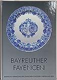 Bayreuther Fayencen. Bestandskatalog -