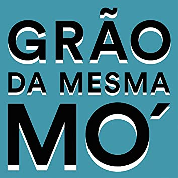 Grão Da Mesma Mó