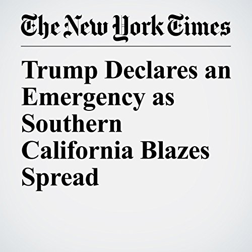 Trump Declares an Emergency as Southern California Blazes Spread copertina